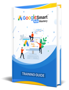 Google Smart Ads Mastery Training Guide
